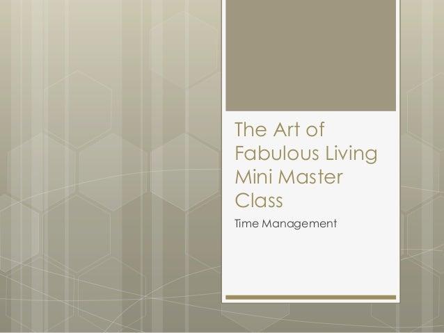 The Art of Fabulous Living Mini Master Class Time Management