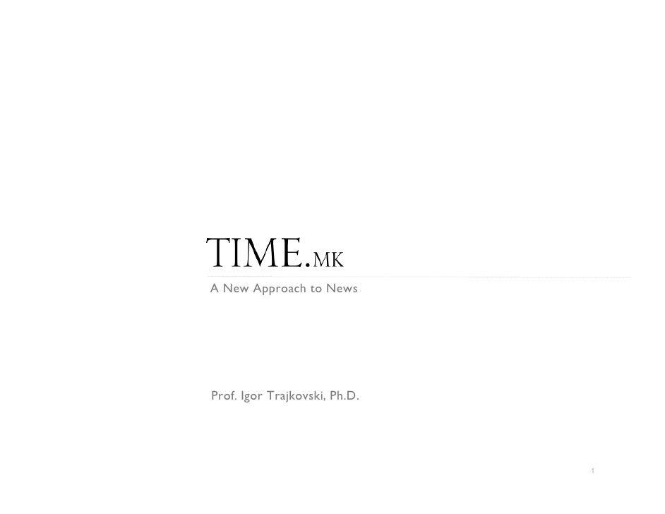 A New Approach to News     Prof. Igor Trajkovski, Ph.D.                                    1