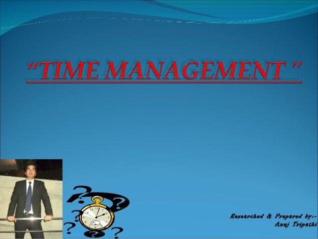 Researched & Prepared by:-Anuj Tripathi