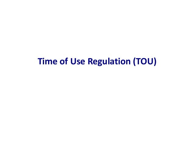 Time of Use Regulation (TOU)