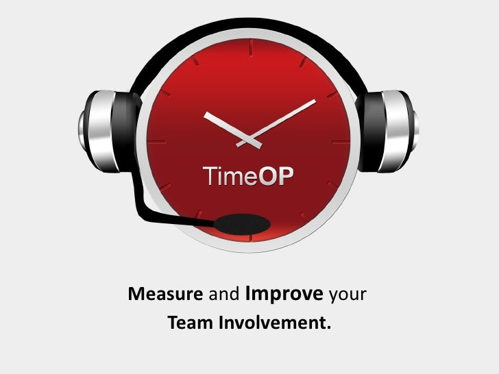 Measure  and  Improve  your   Team Involvement.