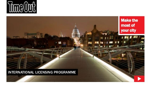 Make the                                    most of                                    your cityINTERNATIONAL LICENSING PR...