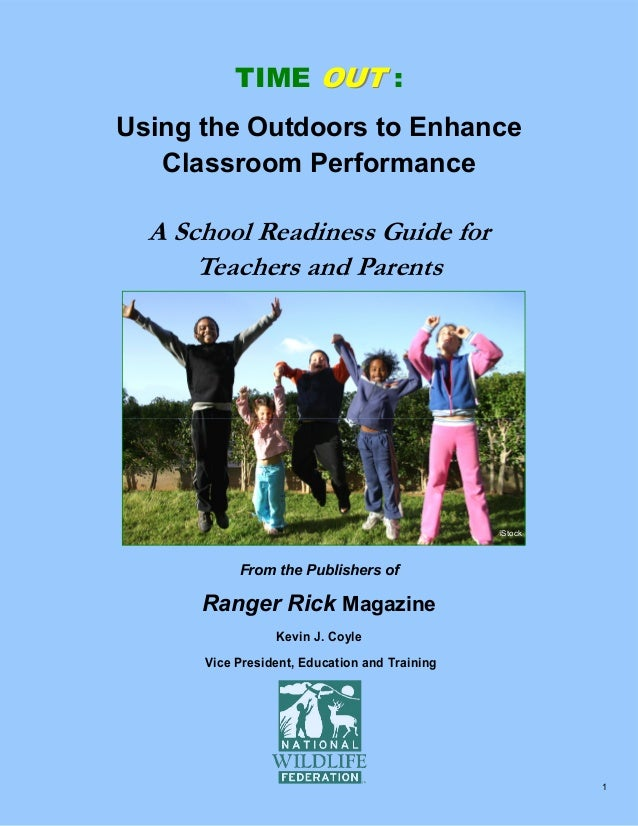 TIME OUT : Using the Outdoors to Enhance Classroom Performance  A School Readiness Guide for Teachers and Parents  iStock ...