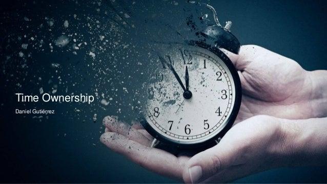 Time Ownership Daniel Gutiérrez
