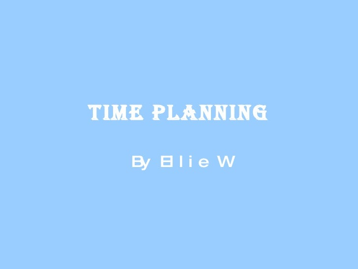 Time Planning By Ellie W