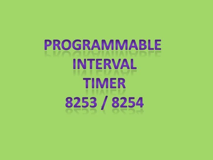 Programmable <br />Interval<br /> timer <br />8253 / 8254<br />