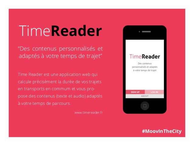 """TimeReader""""Des contenus personnalisés etadaptés à votre temps de trajet""""Time Reader est une application web quicalcule pré..."""