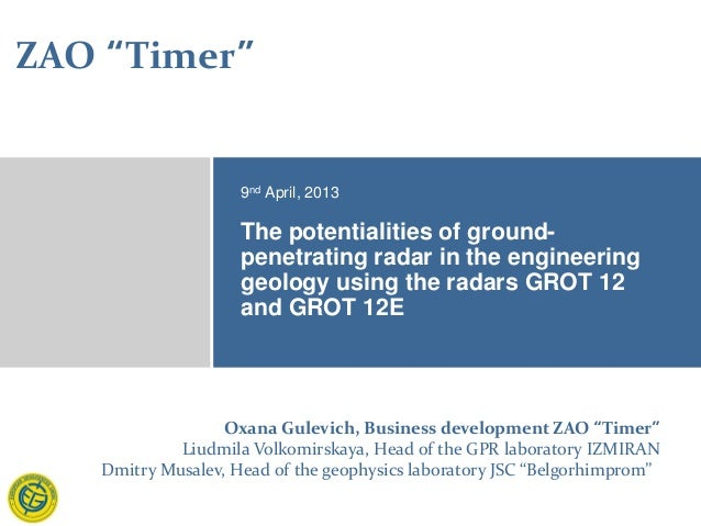 The potentialities of ground- penetrating radar in the engineering geology using the radars GROT 12 and GROT 12E 9nd April...