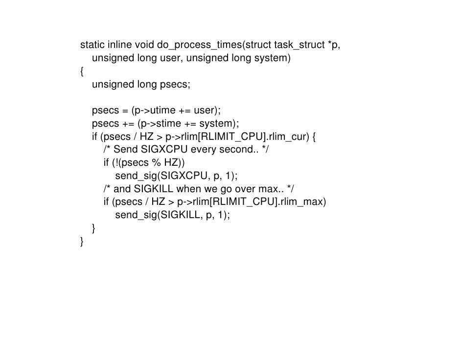 static inline void do_process_times(struct task_struct *p,    unsigned long user, unsigned long system) {    unsigned long...