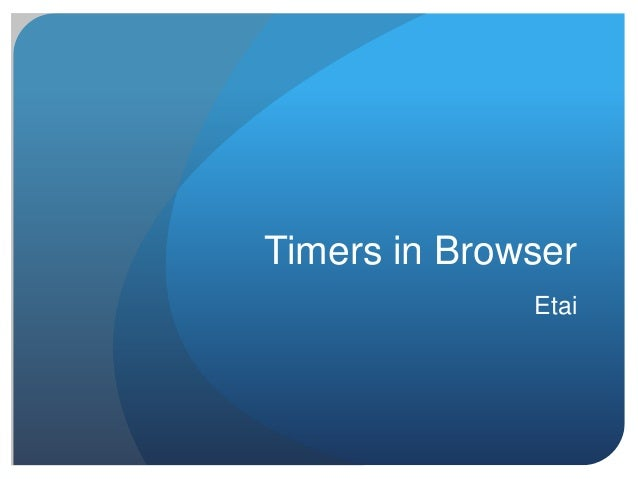 Timers in Browser              Etai