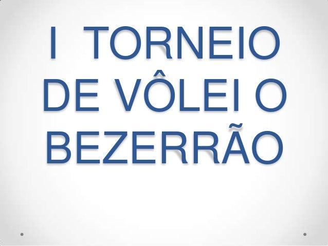 I TORNEIO DE VÔLEI O BEZERRÃO