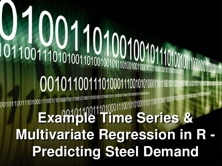 Example Time Series & Multivariate Regression in R - Predicting Steel Demand<br />