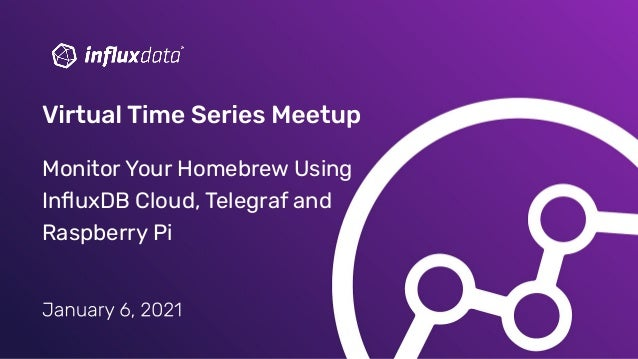 Monitor Your Homebrew Using InfluxDB Cloud, Telegraf and Raspberry Pi