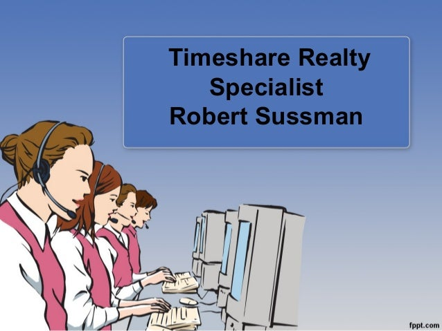 Timeshare Realty Specialist Robert Sussman