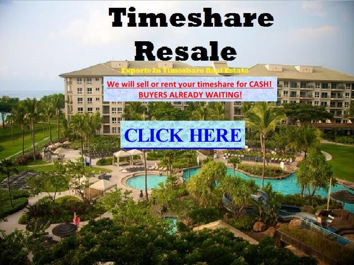 Timeshare Resales We will sell or rent your timeshare for CASH!  BUYERS ALREADY WAITING! CLICK HERE