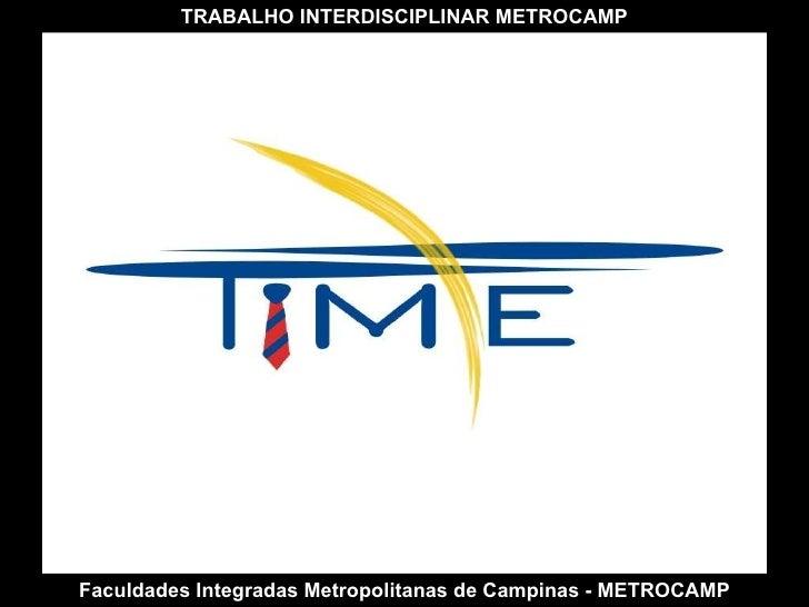 Faculdades Integradas Metropolitanas de Campinas - METROCAMP TRABALHO INTERDISCIPLINAR METROCAMP