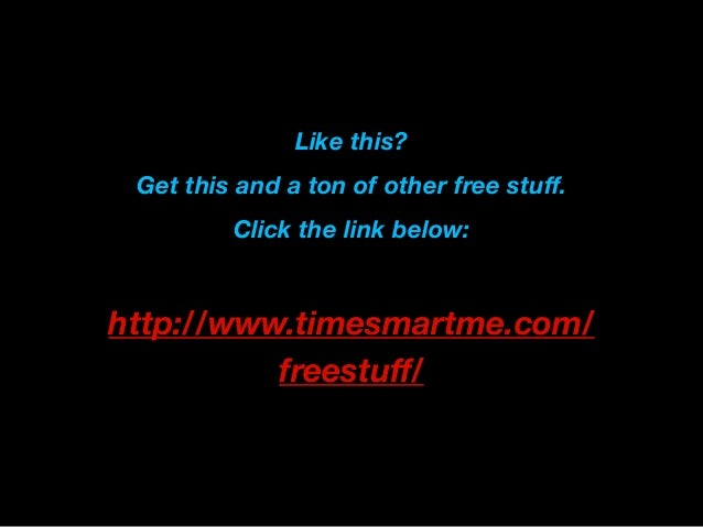 Like this? Get this and a ton of other free stuff. Click the link below: http://www.timesmartme.com/ freestuff/