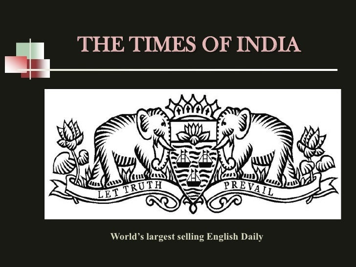 THE TIMES OF INDIA  World's largest selling English Daily