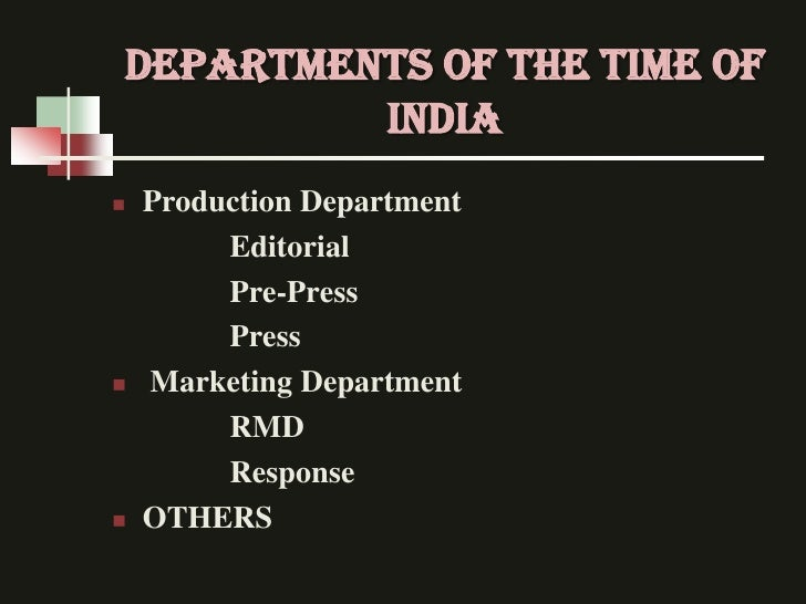 Departments Of the Time Of         India   Production Department         Editorial         Pre-Press         Press   Mar...