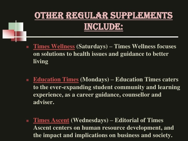 Other regular supplements             include:   Times Wellness (Saturdays) – Times Wellness focuses    on solutions to h...