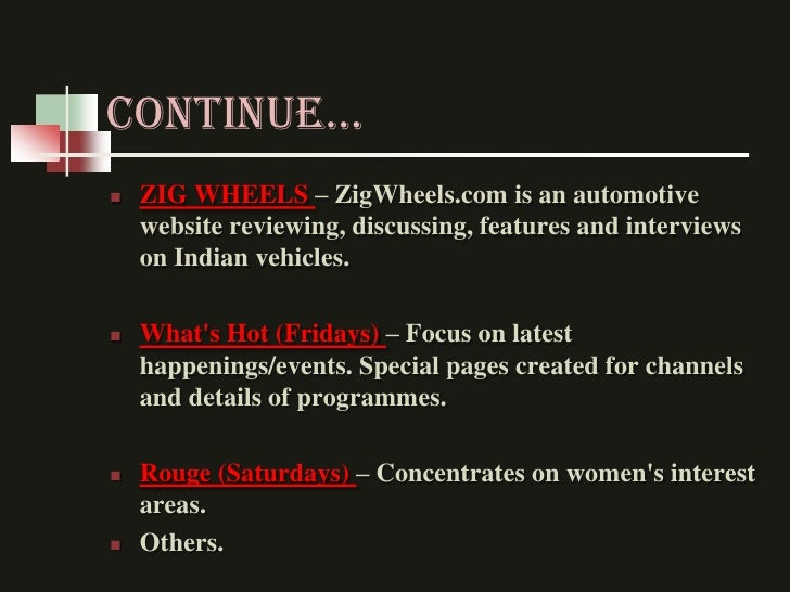 conTInUE…   ZIG WHEELS – ZigWheels.com is an automotive    website reviewing, discussing, features and interviews    on I...