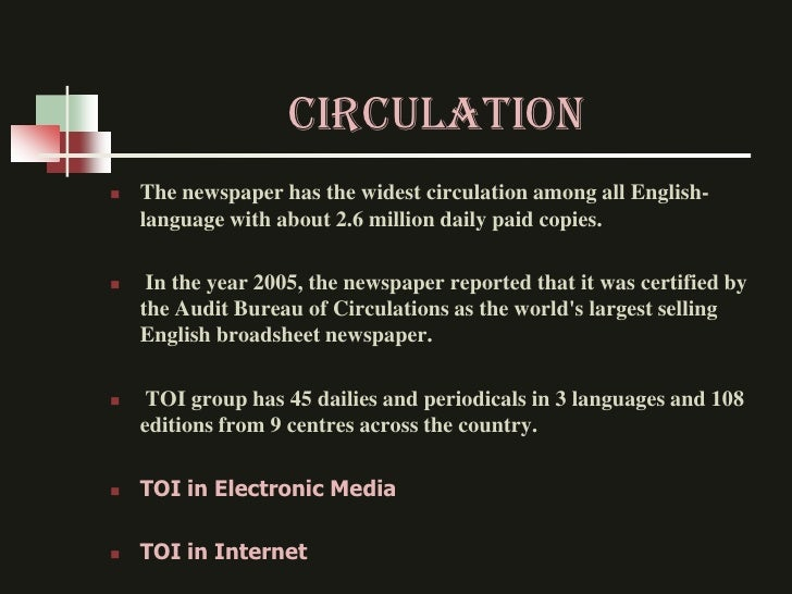 CIRCULATION   The newspaper has the widest circulation among all English-    language with about 2.6 million daily paid c...