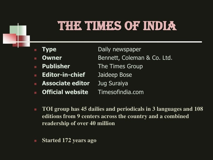 THE TIMES OF INDIA   Type                    Daily newspaper   Owner                   Bennett, Coleman & Co. Ltd.   Pu...