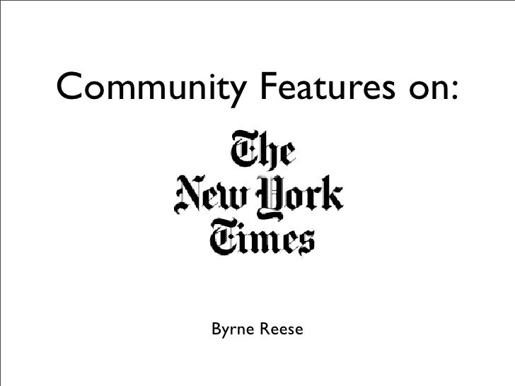 Community Features on:             Byrne Reese