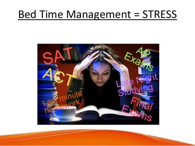 Bed Time Management = STRESS