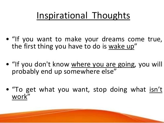 """Inspirational Thoughts • """"If you want to make your dreams come true, the first thing you have to do is wake up"""" • """"If you ..."""