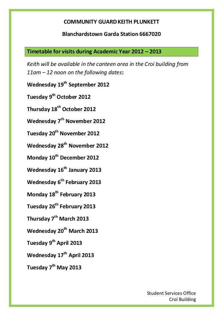 COMMUNITY GUARD KEITH PLUNKETT               Blanchardstown Garda Station 6667020Timetable for visits during Academic Year...