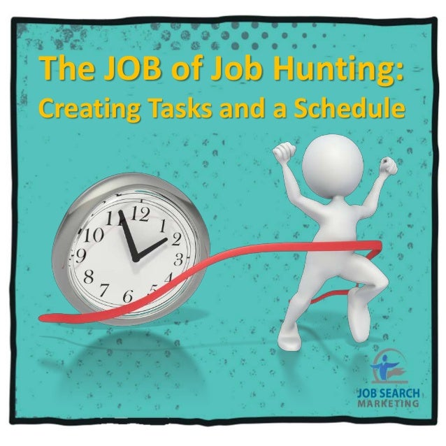 The JOB of Job Hunting: Creating Tasks and a Schedule