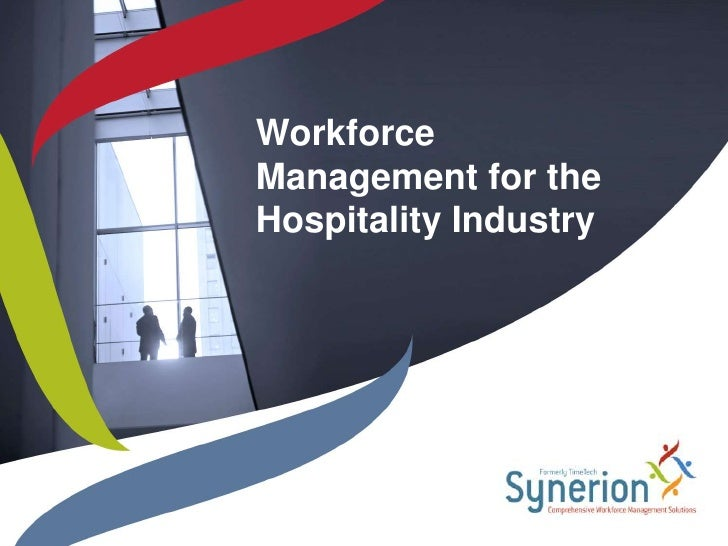 Workforce Management for the Hospitality Industry<br />