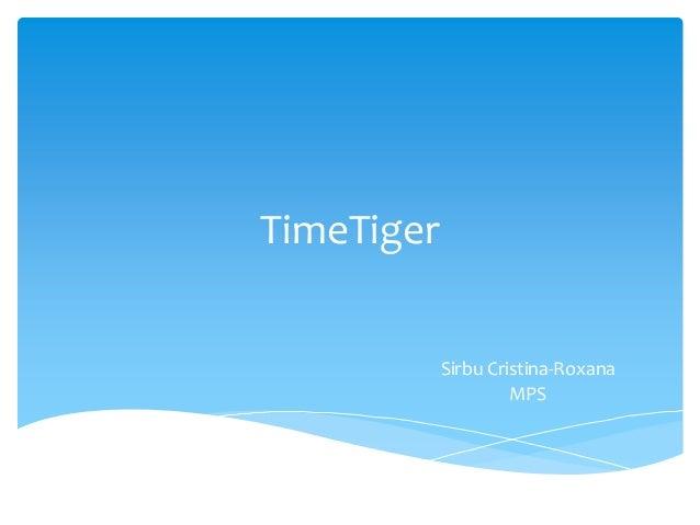 TimeTiger Sirbu Cristina-Roxana MPS