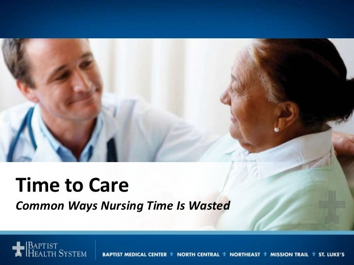Time to CareCommon Ways Nursing Time Is Wasted