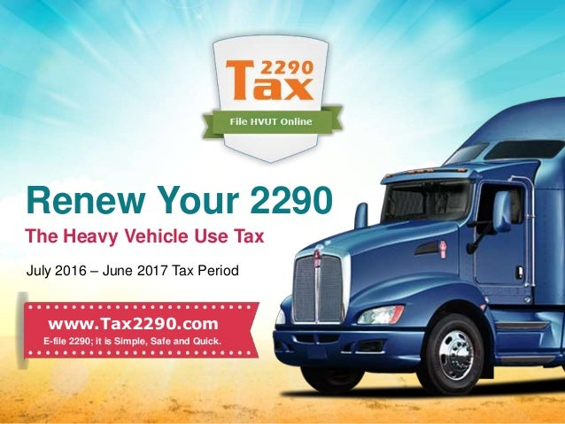 2290 form 2016  Time to renew form 7 heavy vehicle use tax for 7-7