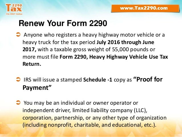 Time to renew form 2290   heavy vehicle use tax for 2016-17 Slide 2