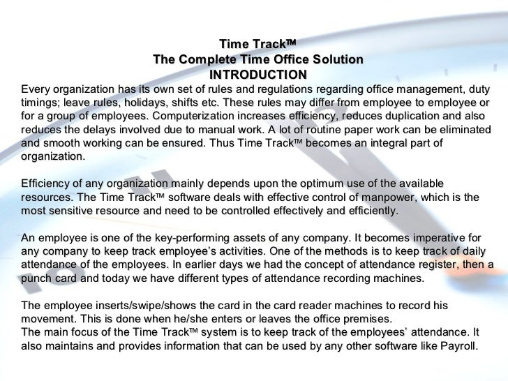 Time Track  The Complete Time Office Solution INTRODUCTION Every organization has its own set of rules and regulations re...