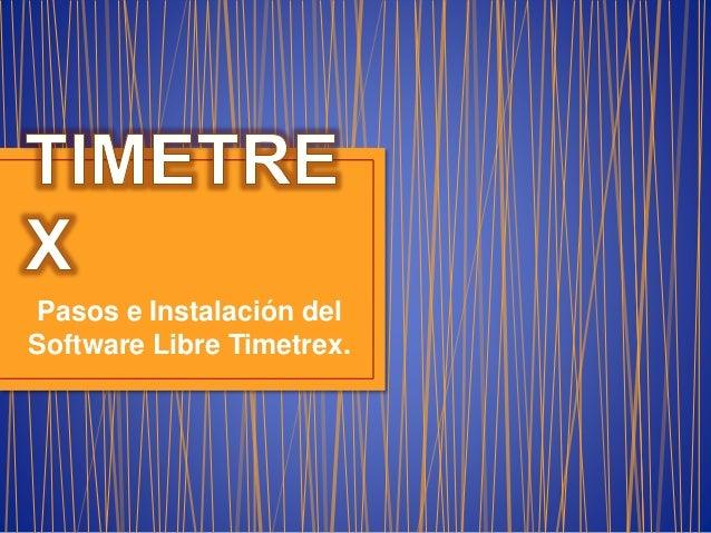 Pasos e Instalación del Software Libre Timetrex.