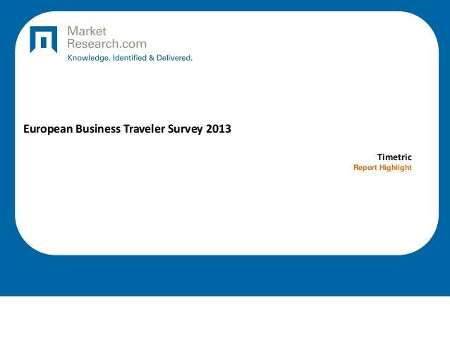 European Business Traveler Survey 2013 Timetric Report Highlight