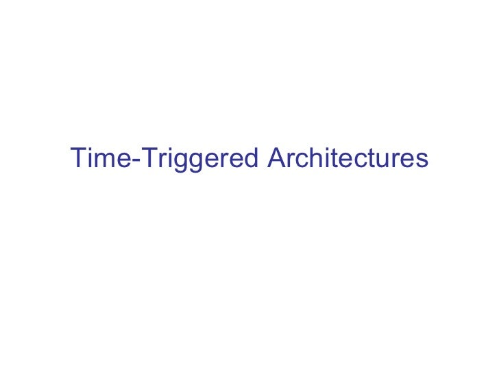 Time-Triggered Architectures
