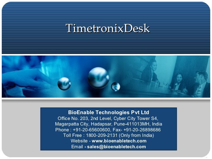 TimetronixDesk BioEnable Technologies Pvt Ltd Office No. 203, 2nd Level, Cyber City Tower S4,  Magarpatta City, Hadapsar, ...