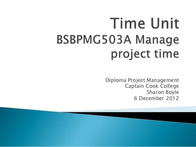Diploma Project Management       Captain Cook College                Sharon Boyle          6 December 2012