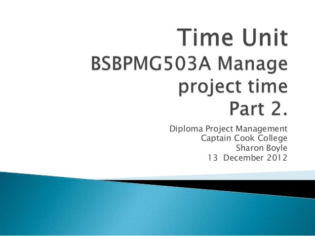 Diploma Project Management       Captain Cook College                Sharon Boyle        13 December 2012