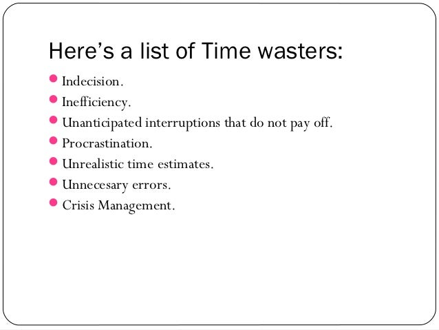 a very brief overview of procrastination and the poor time management Conceptualizations of procrastination as self as well as tendencies toward indecisiveness and poor time management in summary of hierarchical.
