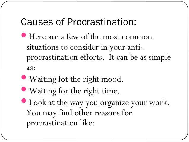 what causes procrastination To stop procrastinating, start by understanding the emotions involved what triggers procrastination and how can people overcome the urge to put off tasks.