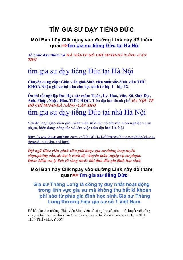 TÌM GIA SƯ DẠY TIẾNG ĐỨC Mời Bạn hãy Clik ngay vào đường Link này để thăm        quan=>tìm gia sư tiếng Đức tại Hà NộiTổ c...