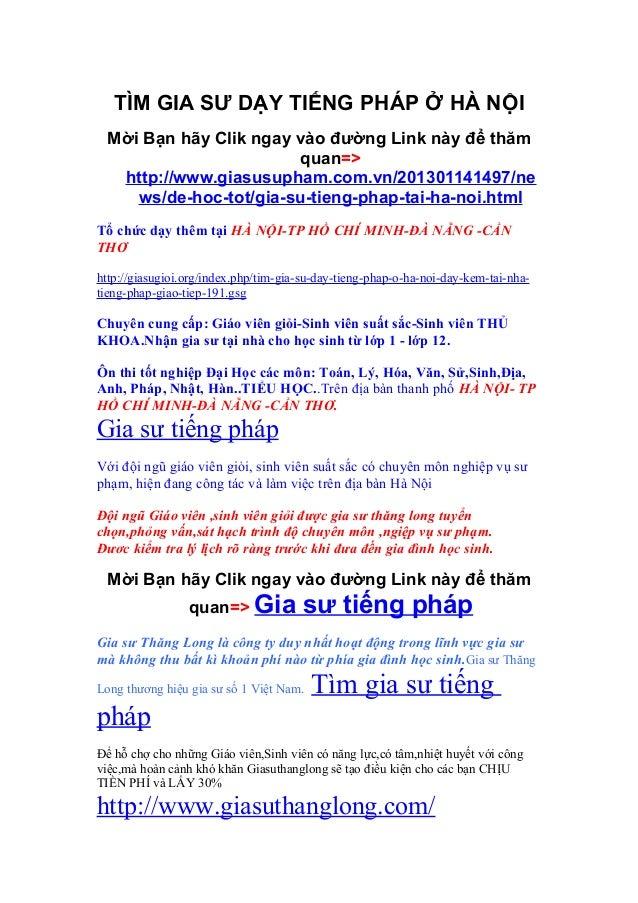 TÌM GIA SƯ DẠY TIẾNG PHÁP Ở HÀ NỘI  Mời Bạn hãy Clik ngay vào đường Link này để thăm                        quan=>   http:...