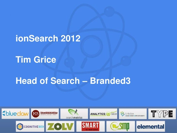 ionSearch 2012Tim GriceHead of Search – Branded3