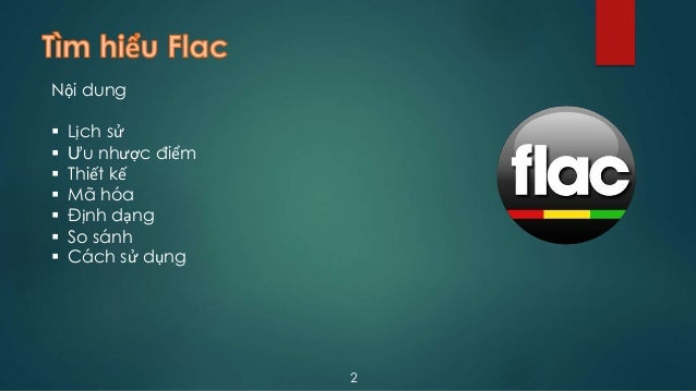 Timhieu flac Slide 2